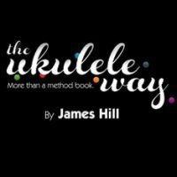 The Ukulele Way By James Hill