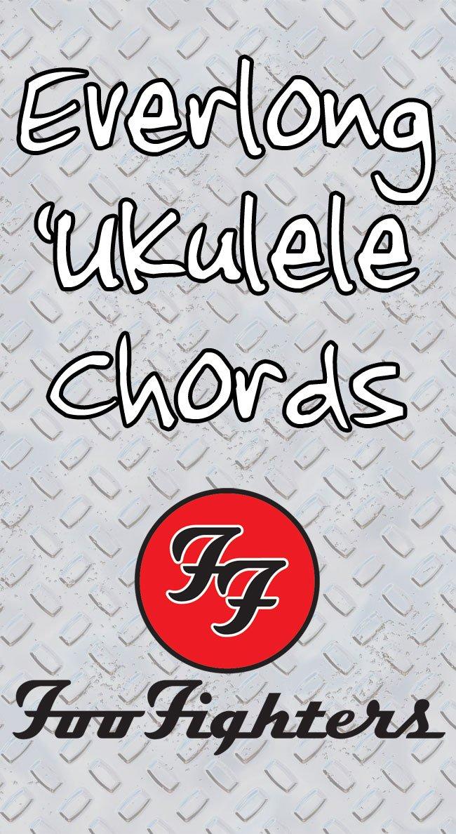 Everlong Ukulele Chords: How to Play the Foo Fighter's Hit on Ukulele