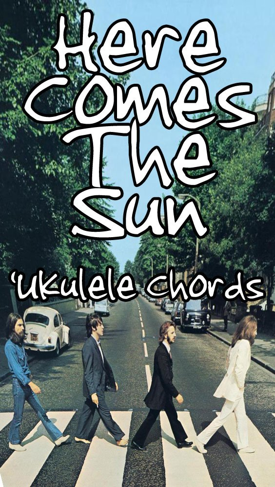 Here Comes The Sun Ukulele Chords By The Beatles Live Ukulele