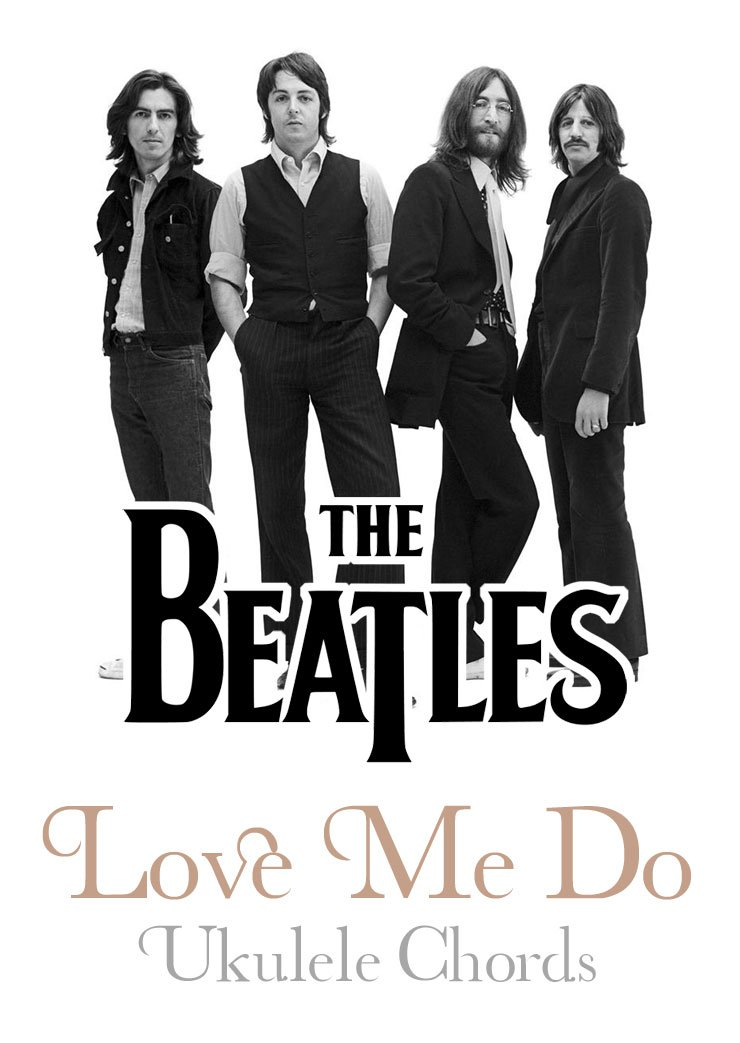 "Love Me Like You Do Dvd Blu Ray Oder Vod Leihen: ""Love Me Do"" By The Beatles 'Ukulele Chords"