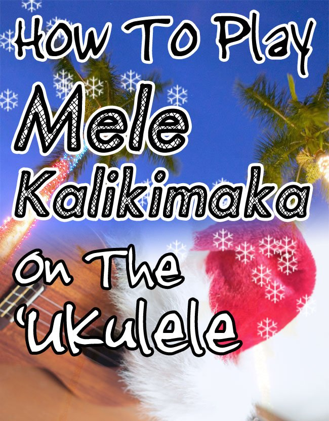 How to Play Mele Kalikimaka on the Ukulele - Tab, Lyrics, and Chords.