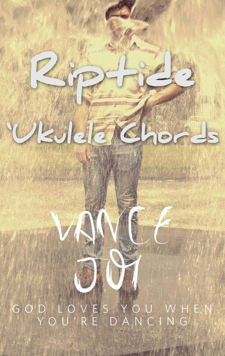 Riptide Ukulele Chords by Vance Joy