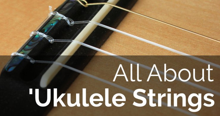 all about ukulele strings
